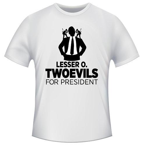 Lesser O. Twoevils for President