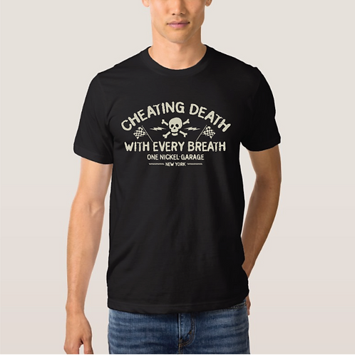 One Nickel Garage / Cheating Death With Every Breath Unisex T-Shirt
