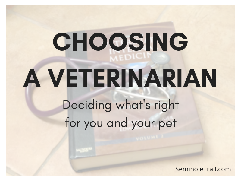 Choosing a Veterinarian - Deciding what is right for you and your pet. Seminole Trail Animal Hospital