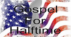 Gospel for Super Bowl Halftime