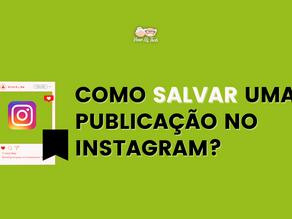 Como salvar uma publicação no instagram?