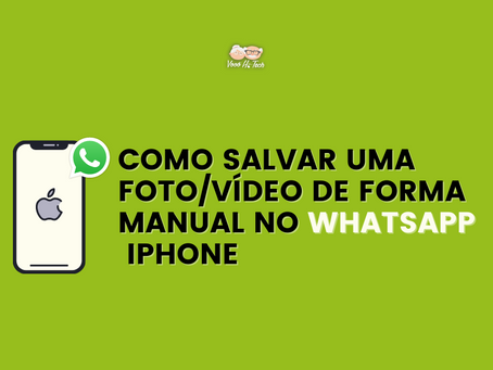 Como salvar uma foto/vídeo de forma manual no WhatsApp - Iphone
