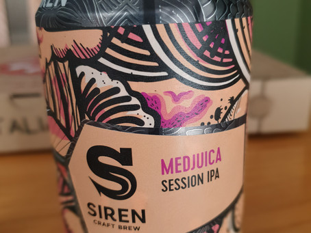 Blog #68. Siren Craft Brew - Medjuica Session IPA. Will I lose my head over this fruity?