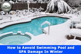 How to Avoid Swimming Pool and SPA Damage When You Look at the Cooler Months.