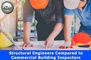 Structural Engineers Compared to Commercial Building Inspectors.