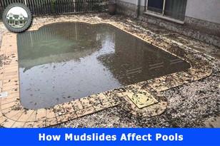 How Mudslides Affect Pools?