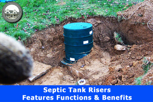 Septic Tank Riser: Features, Functions & Benefits.