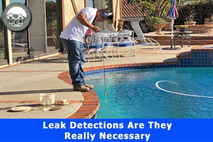 Pool Leak Detection: Are They Really Necessary?