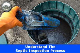 Understand the Septic Inspection Process.