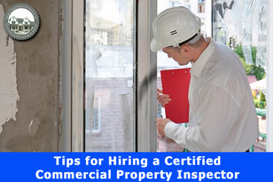 Tips for Hiring a Certified Commercial Property Inspector.