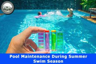 Pool Maintenance During Summer Swim Season.