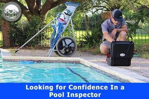 Looking for Confidence In a Pool Inspector?