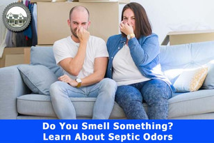 Do You Smell Something? Learn About Septic Odors.