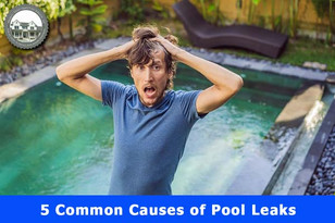 5 Common Causes of Pool Leaks.