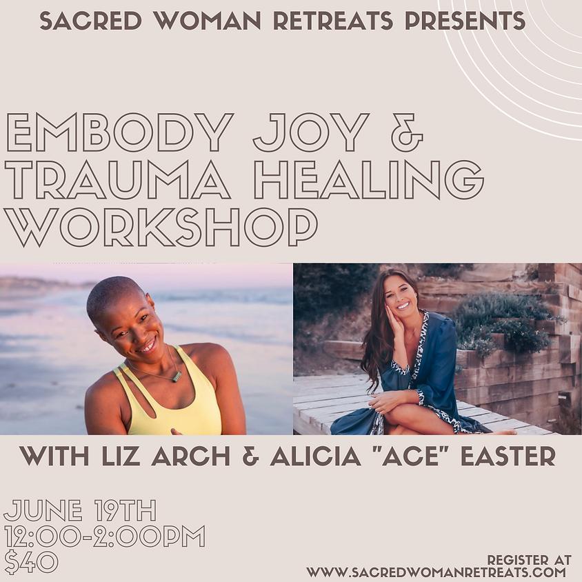 Embody Joy & Trauma Healing Workshop