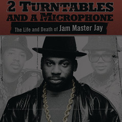 JAM MASTER JAY // 2 TURNTABLES AND A MICROPHONE