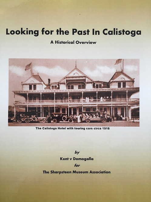 Looking for the Past in Calistoga, by Kent Domogalla