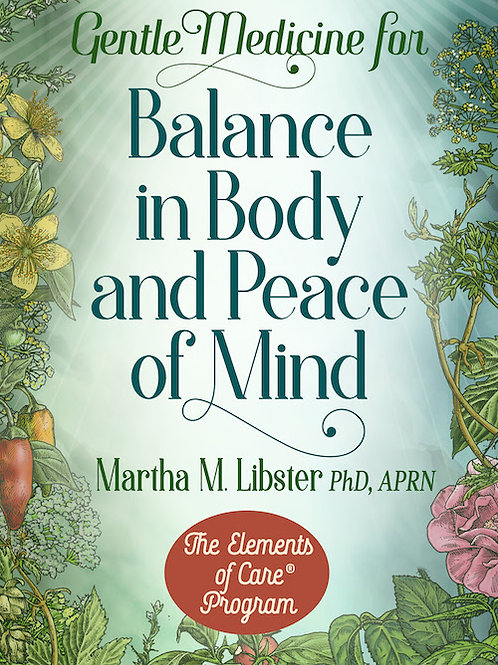 Gentle Medicine for Balance in Body and Peace of Mind BOOK + EXPERIENTIAL GUIDE