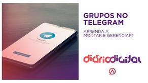 APRENDA A MONTAR E GERENCIAR GRUPOS NO TELEGRAM!