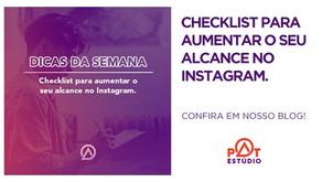 Checklist para aumentar o seu alcance no Instagram