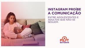 Instagram proíbe a comunicação entre adolescentes e adultos que não se seguem