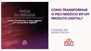 Como transformar o meu negócio em um produto digital?
