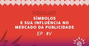 Patcast Ep #5: SÍMBOLOS E SUA INFLUÊNCIA NO MERCADO DA PUBLICIDADE