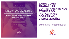 Saiba como trabalhar corretamente nos stories do Instagram e dobrar as visualizações