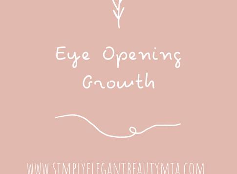Eye Opening Growth