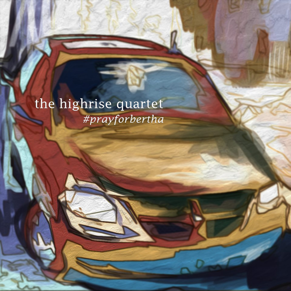 The Highrise Quartet - #prayforbertha
