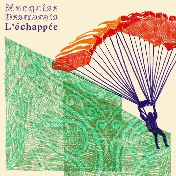 Marquise Desmarais - L'échappée