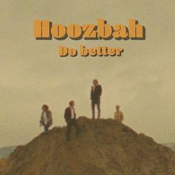 Hoozbah - Do Better