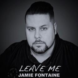 Jamie Fontaine - Leave Me