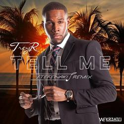Trey R - Tell Me (Stefanaki Remix)