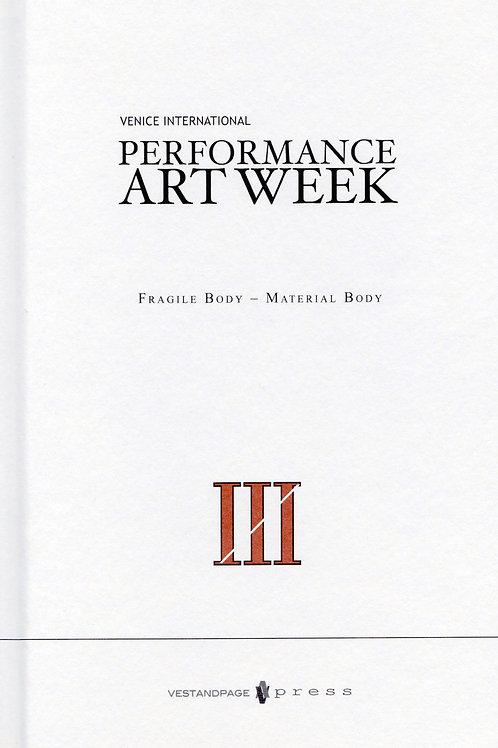 III Venice International Performance Art Week 2016 Fragile Body – Material Body