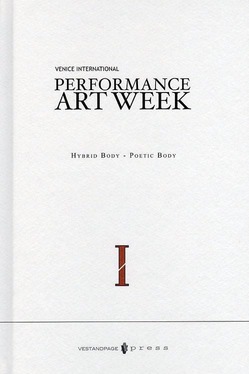 I Venice International Performance Art Week 2012 Hybrid Body – Poetic Body