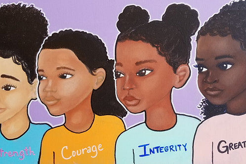 """Strength, Courage, Integrity, Greatness Girls""  Print on Paper"