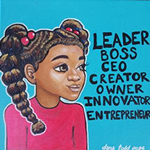 """""""Leader, Boss, CEO"""" - Girl Print"""
