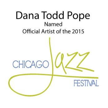 Dana Todd Pope named Official Artist for Chicago Jazz Festival
