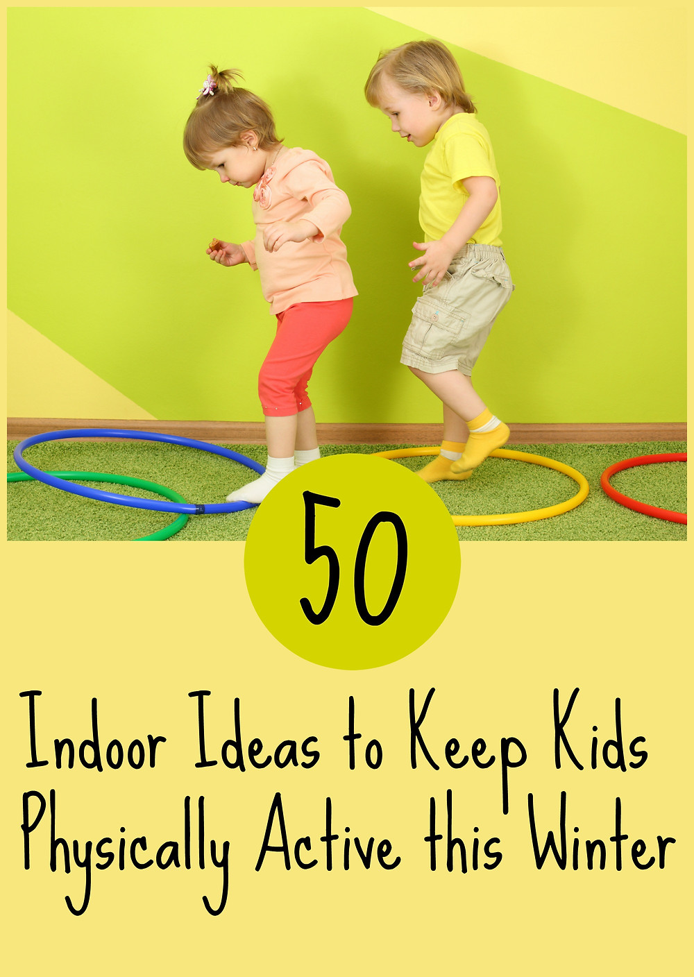 50 Indoor Ideas to Keep Kids Physically Active this Winter