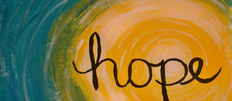 YOU'VE GOT TO HAVE HOPE!