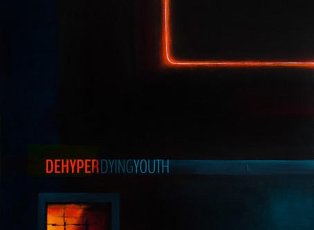 Dehyper — Dying Youth (2020, CSBR Records)
