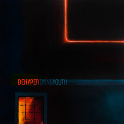 Dehyper — Dying Youth