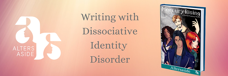 Writing with Dissociative Identity Disor