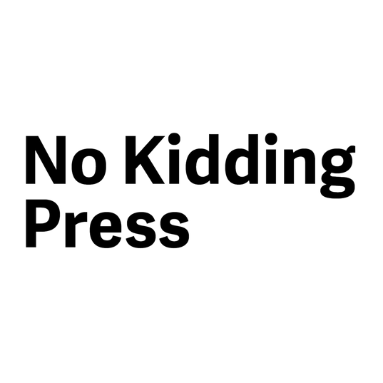 No Kidding Press