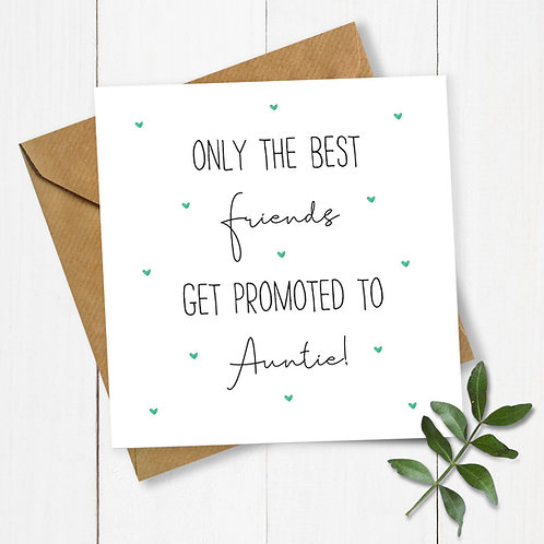 Hearts Only the Best Friends Get Promoted to Auntie! Pregnancy Announcement Card