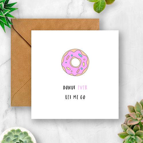 Donut Ever Let Me Go Card