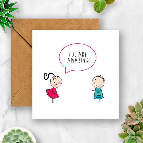 You Are Amazing Card (Girl to Boy)
