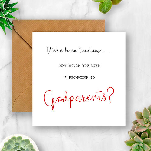 We've Been Thinking... How Would You Like a Promotion to Godparents Card