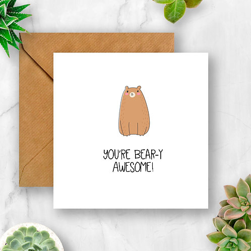 You're Bear-y Awesome! Card